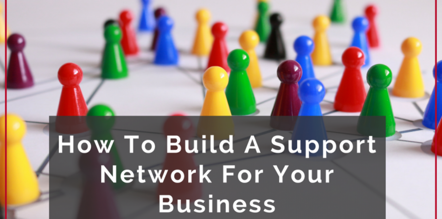 How-To-Build-A-Support-Network-For-Your-Business_Ken-collis